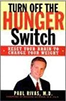 Turn Off the Hunger Switch: Reset Your Brain to Change Your Weight [With Easel Back]