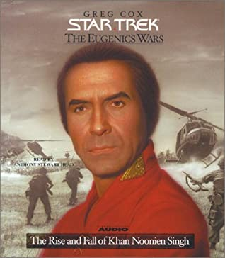 The Rise and Fall of Khan Noonien Singh by Greg Cox