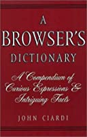 A Browser's Dictionary(common Reader Editions)
