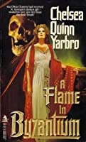 A Flame in Byzantium (Atta Olivia Clemens, #1)