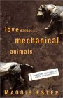 Love Dance of the Mechanical Animals: Confessions, Highly Subjective Journalism, Old Rants and New Stories