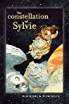 The Constellation of Sylvie (The Sylvie Cycle, #3)