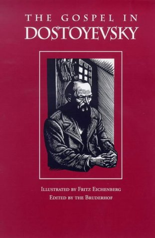 The Gospel in Dostoyevsky: Selections from His Works by Bruderhof