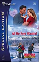All He Ever Wanted (Montana Mavericks: Gold Rush Grooms #2)