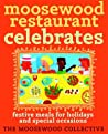 Moosewood Restaurant Celebrates: Festive Meals for Holidays and Special Occasions