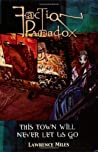 Faction Paradox: This Town Will Never Let Us Go (Faction Paradox, #1)