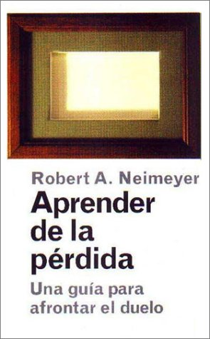 Aprender de la perdida by Robert A. Neimeyer