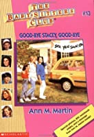 Good-bye Stacey, Good-bye (The Baby-Sitters Club, #13)