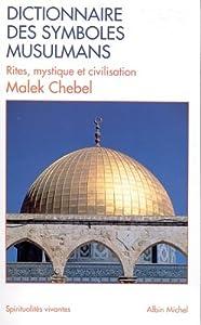 Dictionnaire Des Symboles Musulmansrites, Mystique Et Civilisation