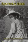 Fawn McKay Brodie: A Biographers Life Newell G. Bringhurst