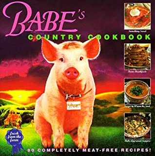 Babe's Country Cookbook: 80 Completely Meat-Free Recipes!