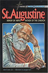 St. Augustine: Bishop Of Hippo   Father Of The Church (Heroes Of Faith And Courage Series)