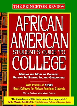 The African American Student's Guide to College: Making the Most of College: Getting In, Staying In, and Graduating (Princeton Review Series)
