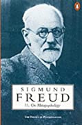 On Metapsychology, the Theory of Psychoanalysis: Beyond the Pleasure Principle, The Ego and the Id and Other Works