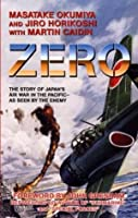 Zero: The Story of Japan's Air War in the Pacific - As Seen by the Enemy
