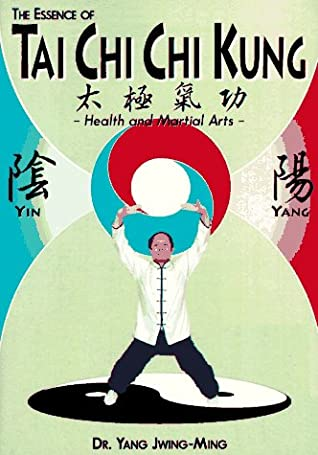 The Essence of Tai Chi Chi Kung
