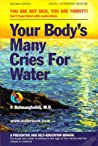 Your Body's Many Cries for Water by Fereydoon Batmanghelidj