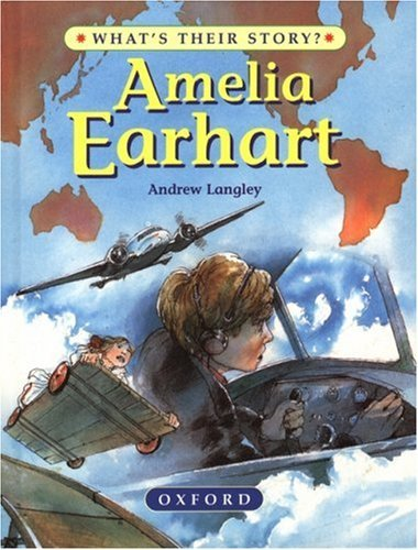 Amelia Earhart  The Pioneering Pilot (What's Their Story)