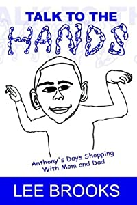 Talk to the Hands: Anthony's Days Shopping with Mom and Dad
