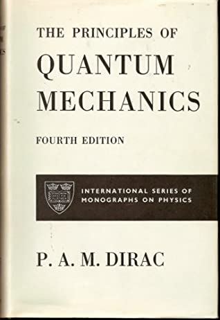 The Principles of Quantum Mechanics by Paul A M  Dirac