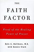 The Faith Factor: God, Medicine, and Healing
