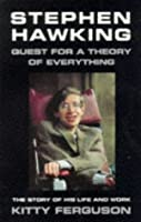 Stephen Hawking: Quest For A Theory Of Everything