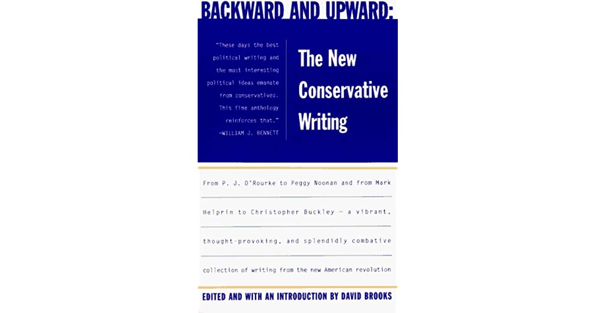 Backward and Upward: The New Conservative Writing by David Brooks