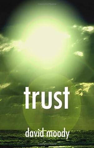 Trust by David Moody