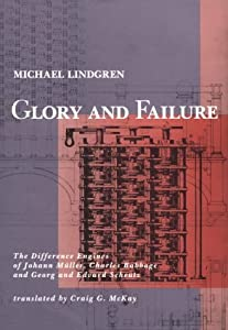 Glory and Failure: The Difference Engines of Johann Müller, Charles Babbage, and Georg and Edvard Sheutz