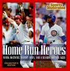 Home Run Heroes: Mark McGwire, Sammy Sosa, and a Season for the Ages