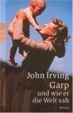 Garp und wie er die Welt sah by John Irving