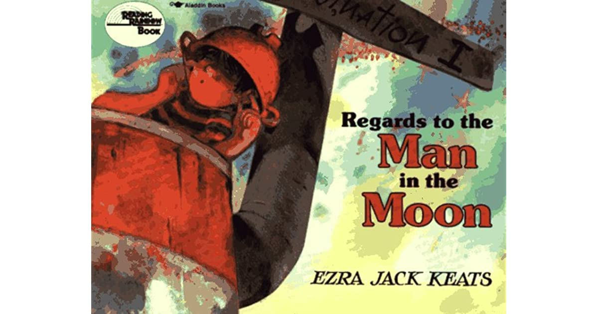 Regards to the Man in the Moon by Ezra Jack Keats