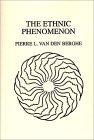 The Ethnic Phenomenon by Pierre L. van den Berghe