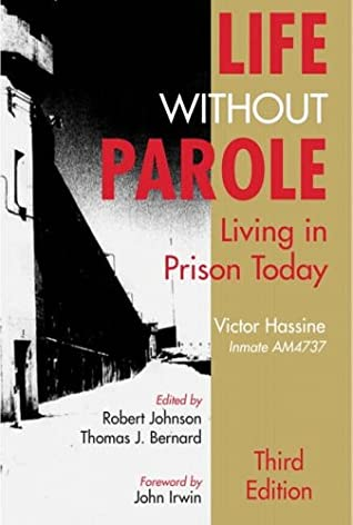 Life Without Parole: Living in Prison Today by Victor Hassine