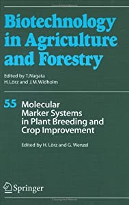 Biotechnology in Agriculture and Forestry, Volume 55: Molecular Marker Systems in Plant Breeding and Crop Improvement