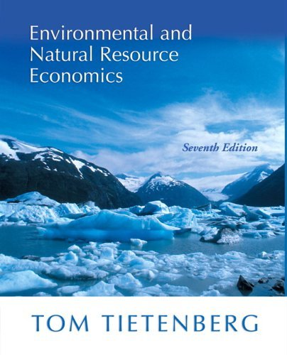 Environmental & Natural Resources Economics (9th Edition)