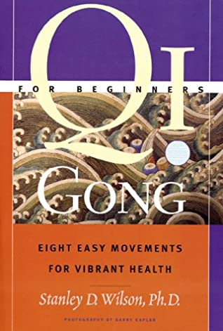 Qi Gong for Beginners: Eight Easy Movements for Vibrant