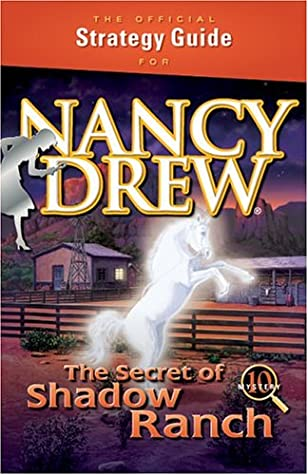 Nancy Drew: The Secret of Shadow Ranch Official Strategy Guide
