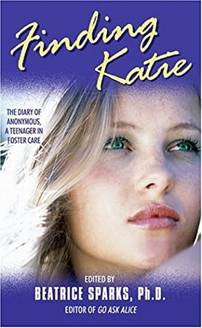 Finding Katie: The Diary of Anonymous, A Teenager in Foster