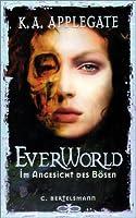 Im Angesicht des Bösen (Everworld, #4)