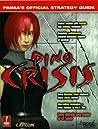 Dino Crisis - Prima's Official Strategy Guide by Mario De Govia