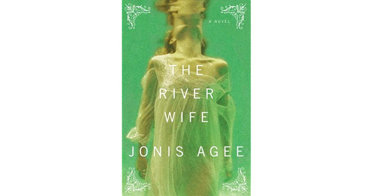 the river wife agee jonis