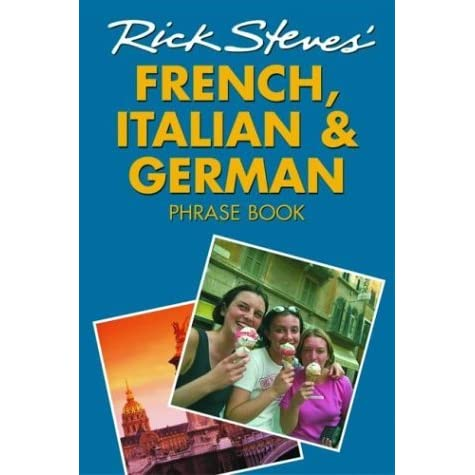 Rick Steves French And German Phrase Book And Dictionary Italian