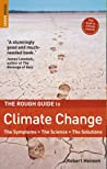 The Rough Guide to Climate Change: The Symptoms, the Science, the Solutions
