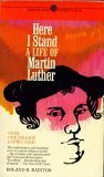 Here I Stand by Roland H. Bainton