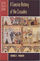 A Concise History of the Crusades