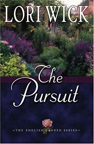 Ebook The Pursuit The English Garden 4 By Lori Wick