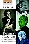 Indira Gandhi, the Emergency, and Indian Democracy