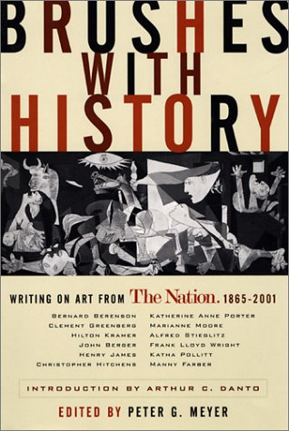 Brushes with History: Writing on Art from The Nation, 1865-2001