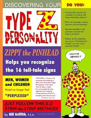 """Zippy: Type """"Z"""" Personality"""
